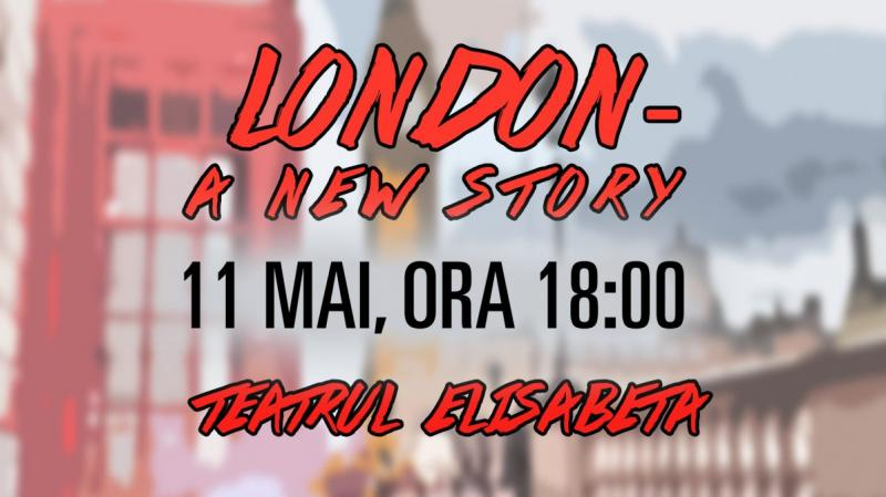 "Musicalul ""London - A New Story"""